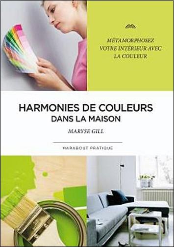 Maryse Gill - Harmonies de couleurs dans la maison