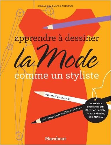 Celia Joicey - Apprendre à dessiner la mode comme un styliste