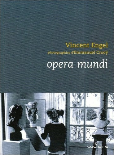 Vincent Engel - Opera mundi : Nature morte IV