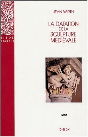 Jean Wirth - La datation de la sculpture médiévale