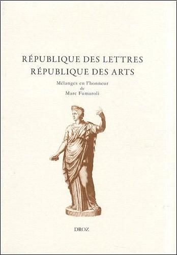 Christian Mouchel - République des lettres, République des arts : Mélanges offerts à Marc Fumaroli