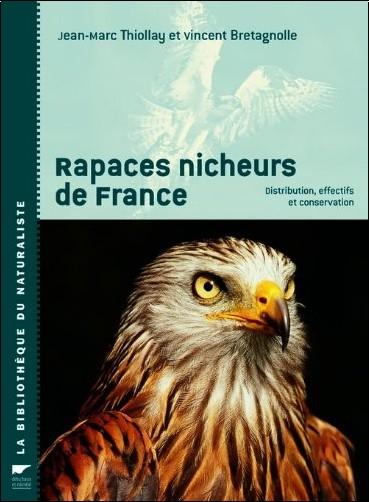 Jean-Marc Thiollay - Rapaces nicheurs de France : Distribution, effectifs et conservation