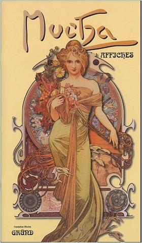 Sarah Mucha - Alphonse Mucha : Affiches