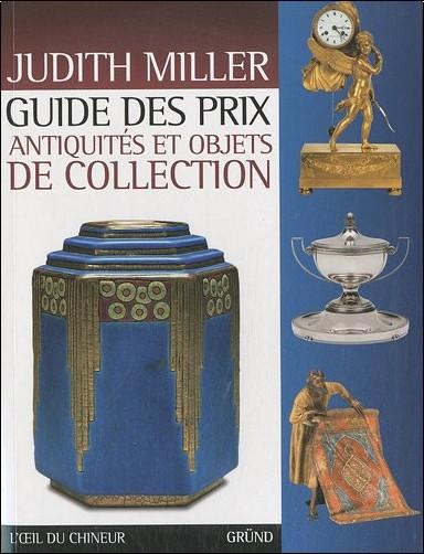 Judith Miller - Guide des prix antiquités et objets de collection