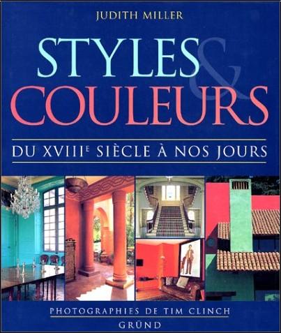 Judith Miller - Styles et couleurs, du XVIIIe siècle à nos jours