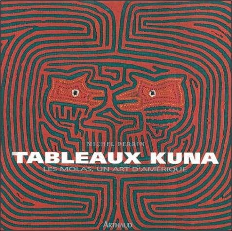 Michel Perrin - Tableaux Kuna : Les Molas, un art d'Amérique