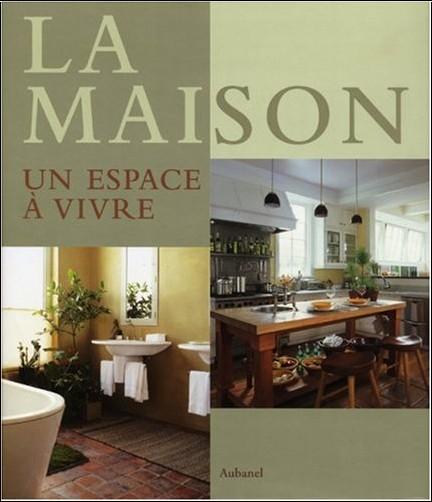 Kathleen Hackett Antonson - La Maison : Un espace à vivre