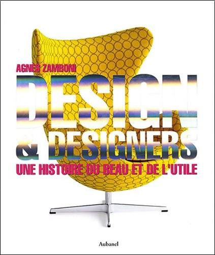 Agnès Zamboni - Design & designers : Une histoire du beau et de l'utile