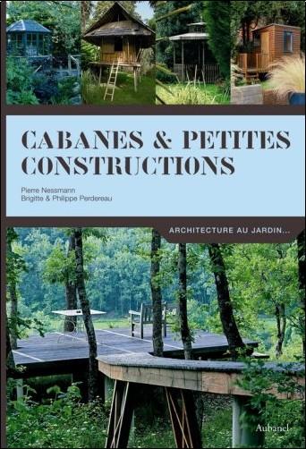 Pierre Nessmann - Cabanes et petites constructions