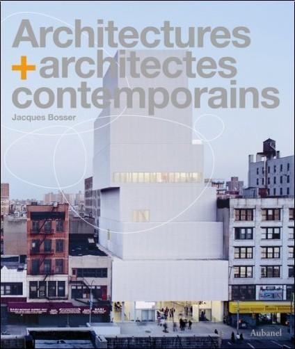 Jacques Bosser - Architectures + architectes contemporains