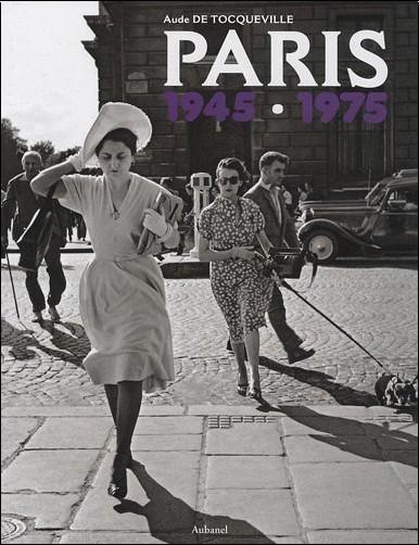 Aude de Tocqueville - Paris 1945-1975