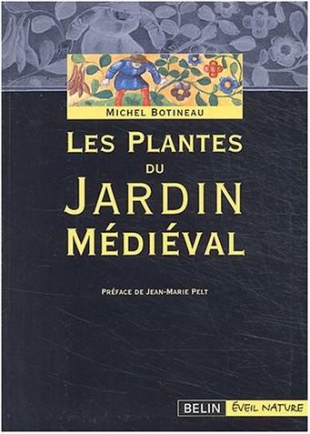 Michel Botineau - Les plantes du jardin médiéval