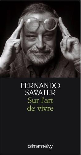 Fernando Savater - Sur l'art de vivre