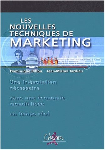 Dominique Billon - Les nouvelles techniques de marketing