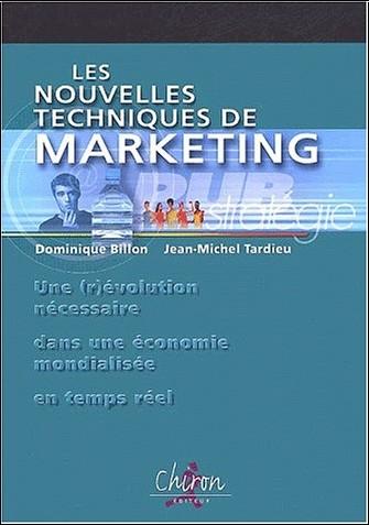 Dominique Billon - Les nouvelles techniques de marketing