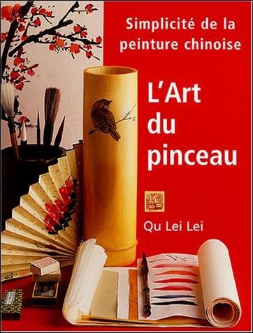 Qu Lei lei - L'art du pinceau : Simplicité de la peinture chinoise
