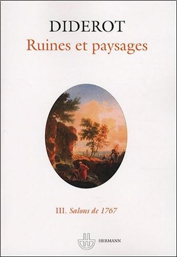 Denis Diderot - Salons : Tome 3, Ruines et paysages - Salons de 1767