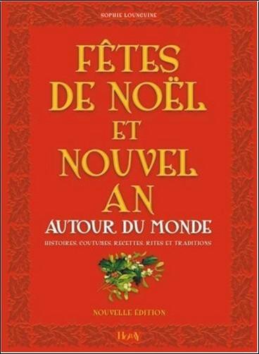 Ftes de nol et nouvel an autour du monde histoires coutumes recettes rites traditions - Origine de la fete de noel ...