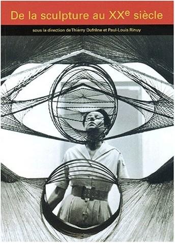 Dufresne - Qu'est-ce que la sculpture du XXe siècle