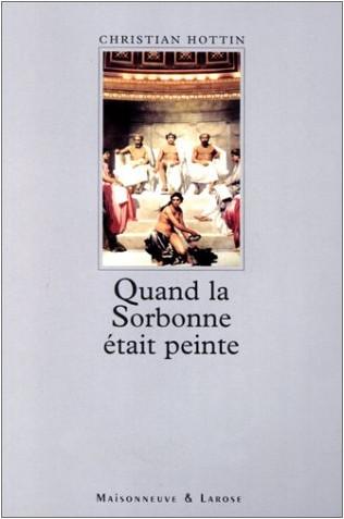 Christian Hottin - Quand la Sorbonne était peinte