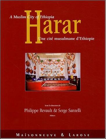 Philippe Revault - Harar : Une cité musulmane d'Ethiopie