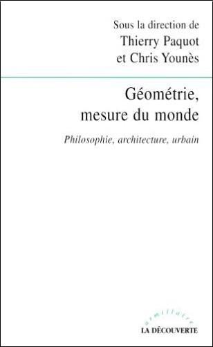 Thierry Paquot - Géométrie, mesure du monde : Philosophie, architecture, urbain