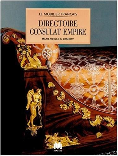 Marie Noelle de Grandry - Mobilier Directoire, Empire