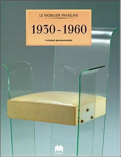 Yvonne Brunhammer - Le Mobilier français :  1930 - 1960