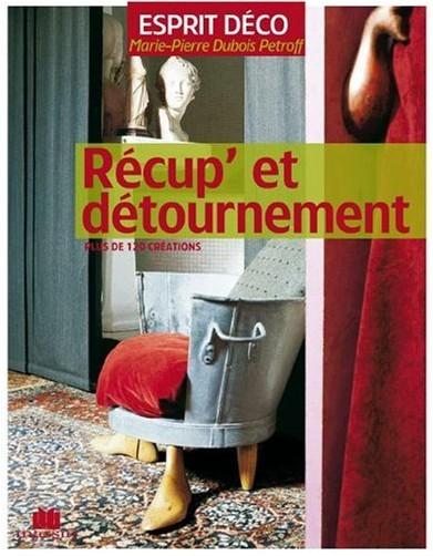 Marie-Pierre Dubois Petroff - Récup'et détournement
