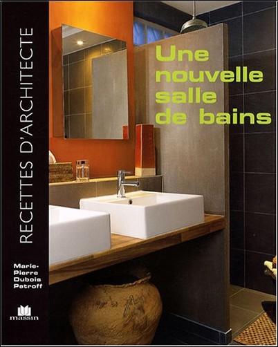 Marie-Pierre Dubois Petroff - Nouvelle salle de bains (La)