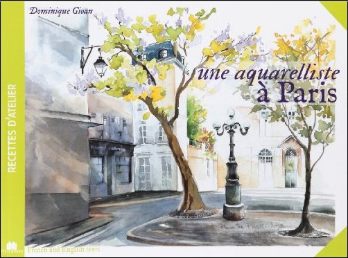 Dominique Gioan - Aquarelliste a Paris (une)