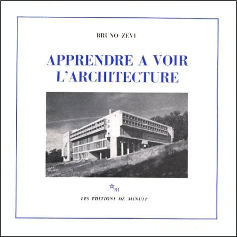 Bruno Zevi - Apprendre à voir l'architecture
