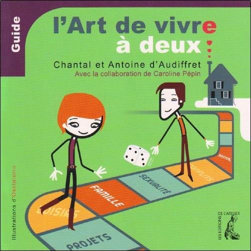 Antoine d' Audiffret - L'art de vivre à deux - Guide