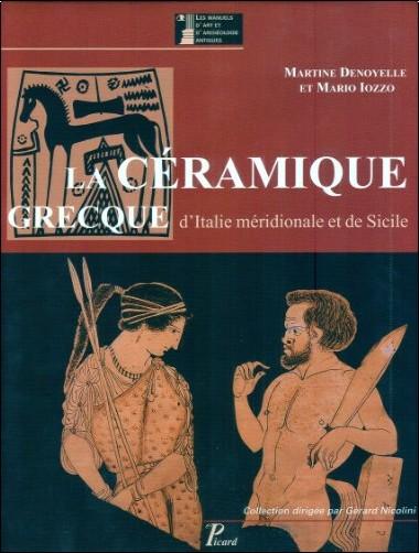 Denoyelle Iozz - La Céramique Grecque d'Italie Meridionale et de Sicile. Productions Coloniales et Apparentees