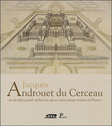 Collectif - Jacques Androuet du Cerceau. un des Plus Grands Architectes Qui Se Soient Jamais Trouves en France.