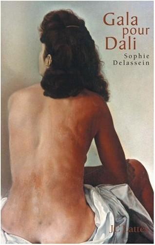 Sophie Delassein - Gala pour Dali : Biographie d'un couple