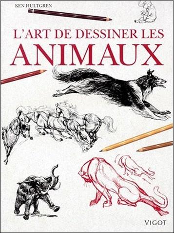 L 39 art de dessiner animaux hultgren livres - Dessiner des animaux ...