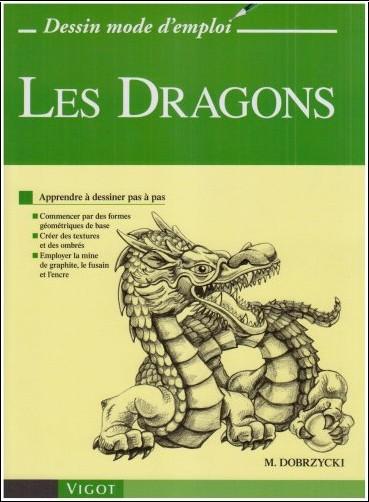 Michael Dobrzycki - Les Dragons : Apprendre à dessiner pas à pas