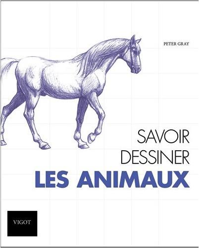 Peter Gray - Savoir dessiner les animaux