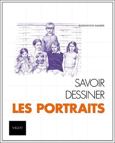 Barrington Barber - Savoir dessiner les portraits