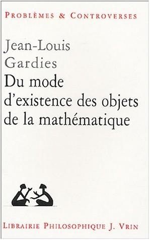 Jean-Louis Gardies - Du mode d'existence des objets de la mathématique
