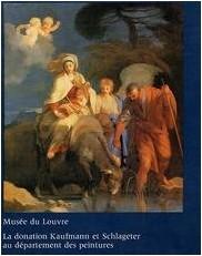 Musée du Louvre - Catalogue de la donation Othon Kaufmann et François Schlageter au Département des peintures