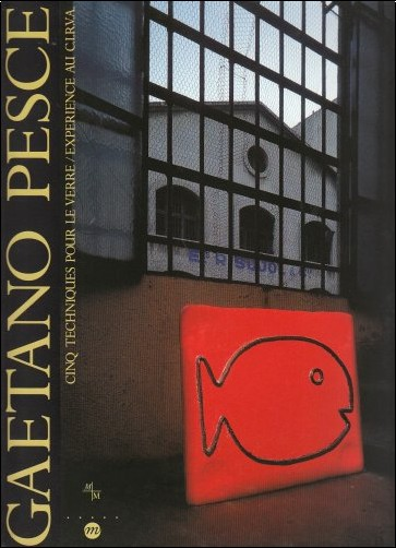 Gaetano Pesce - Gaetano Pesce : cinq techniques pour le verre, expérience au C.I.R.V.A.