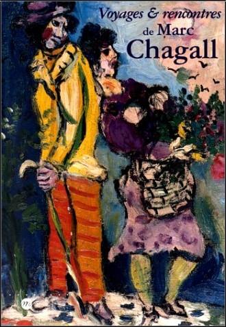 Collectif - Voyages et rencontres de Marc Chagall, 1923-1939 : Exposition, Musée national du Message Biblique, Nice (27 juin-5 octobre 1998)