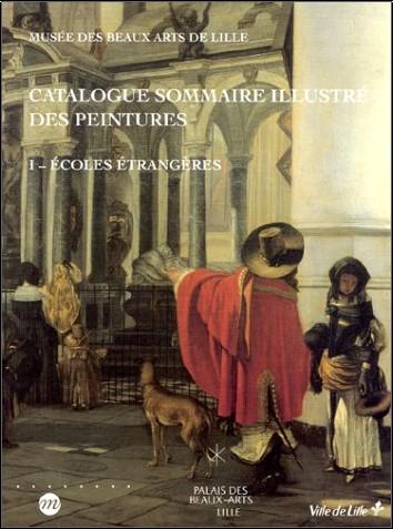 Lille (France). Musée des beaux-arts - Catalogue sommaire illustré des peintures