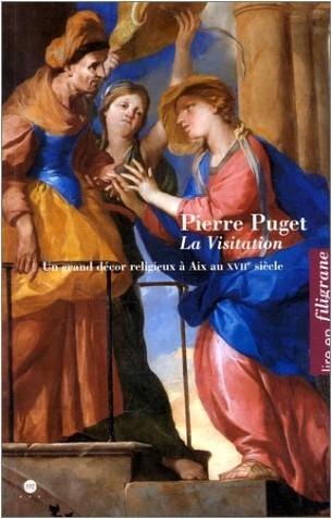 Sylvie Menant - La visitation de Pierre Puget dans la chapelle des Messieurs chez les Jésuites