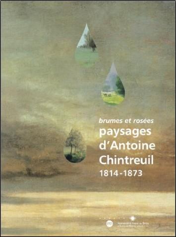 Collectif - Brumes et Rosées : Paysages d'Antoine Chintreuil 1814-1873