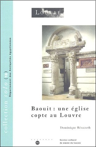 Dominique Bénazeth - Baouit : une église copte au Louvre
