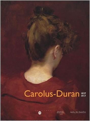Collectif - Carolus-Duran, 1837-1917