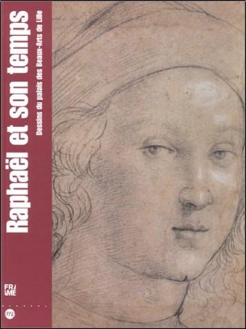 Paul Joannides - Raphaël et son temps : Dessins du palais des Beaux-Arts de Lille